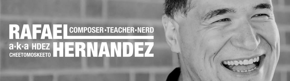 Rafael Hernandez; Composer / Teacher / Nerd